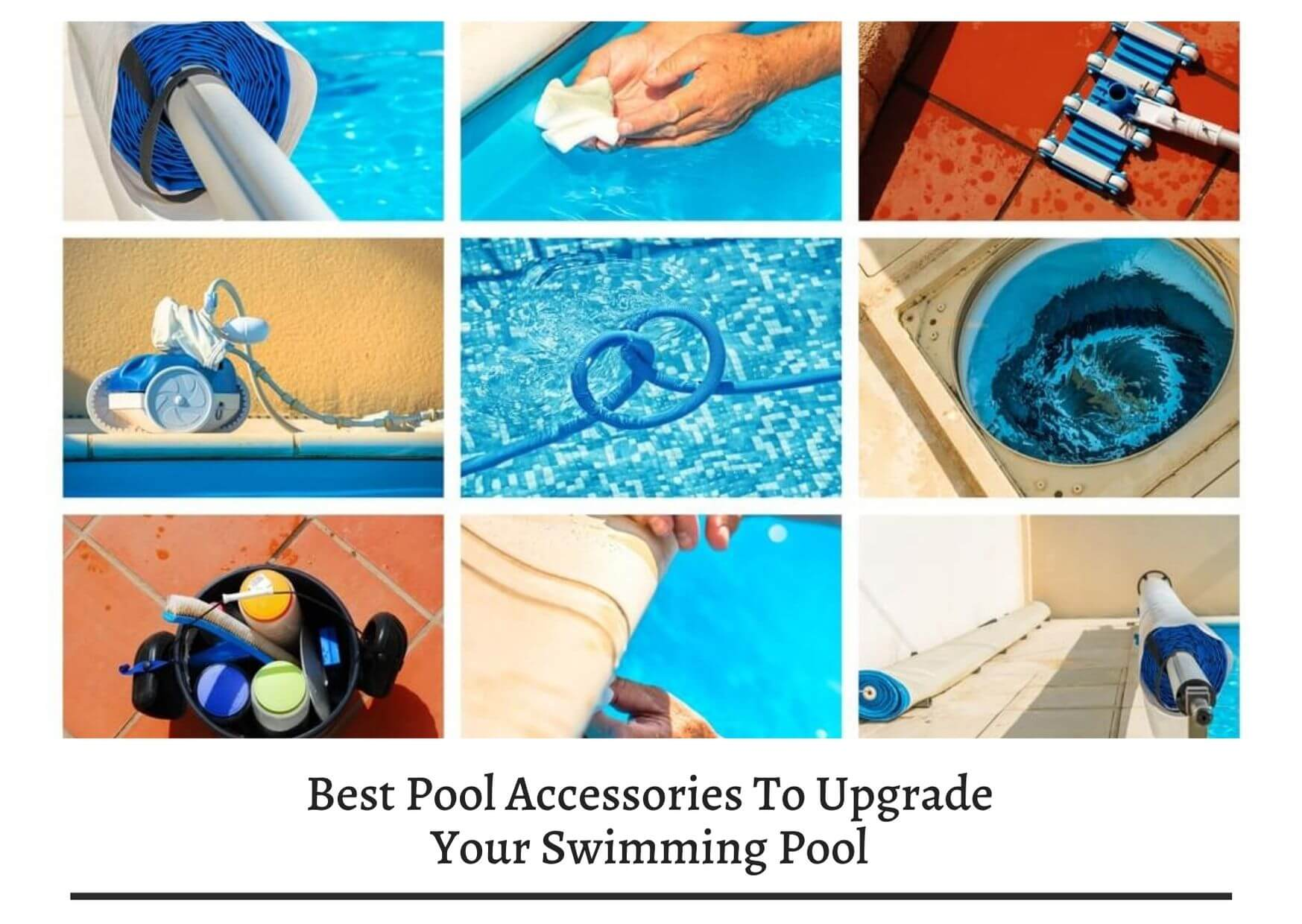 Best Pool Accessories To Upgrade Your Swimming Pool