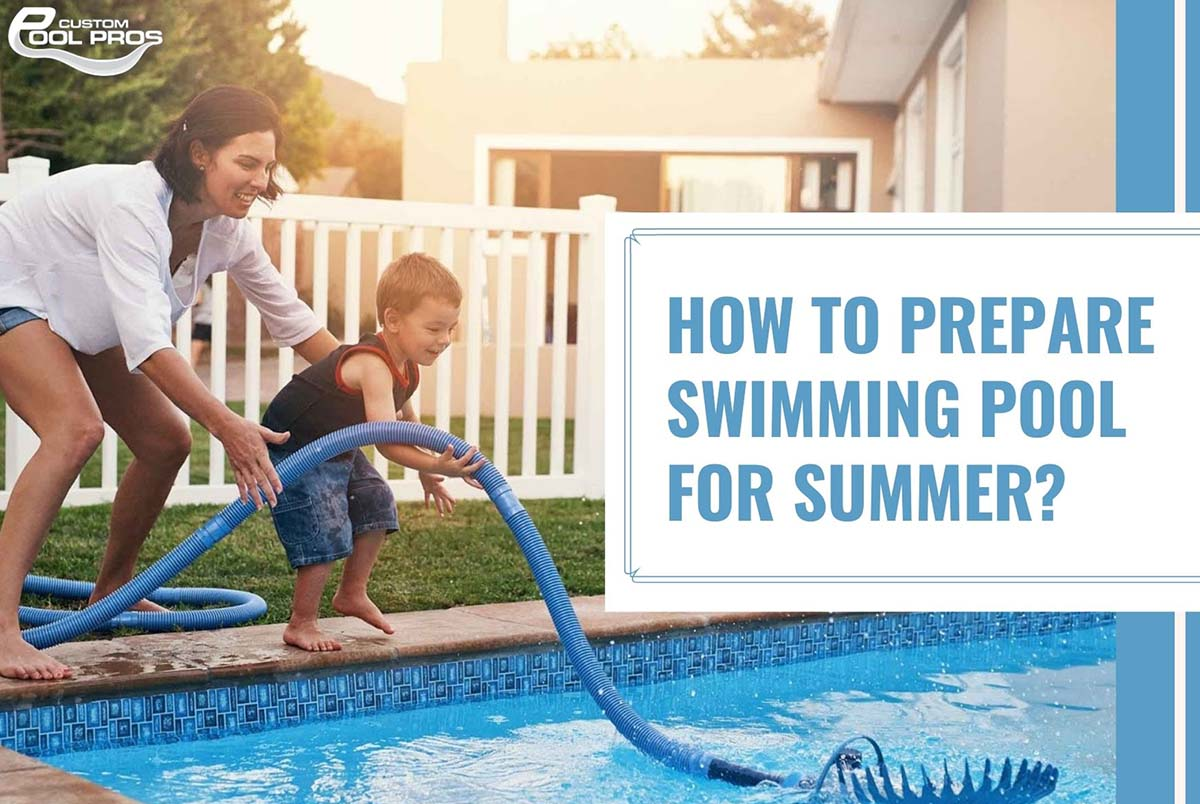 Pool Maintenance- How to Prepare Your Pool for Summer?